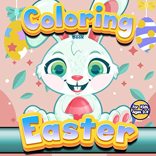 Coloring Book   Easter   For Kids Ages 2-4: Coloring book for...
