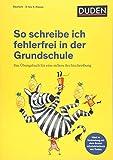 So schreibe ich fehlerfrei in der Grundschule: Das Übungsbuch für eine sichere Rechtschreibung (Duden - So lerne ich in der Grundschule)