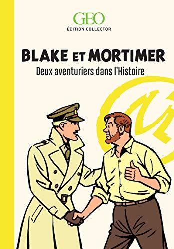 Blake et Mortimer: Deux aventuriers dans l'Histoire