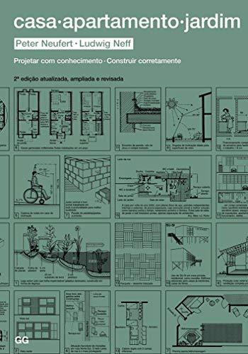 Casa, apartamento, jardim: Projetar com cohecimento. Construir corretamente