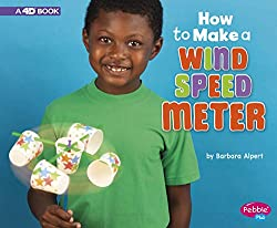 How to Make a Wind Speed Meter: A 4D Book (Hands-On Science Fun)
