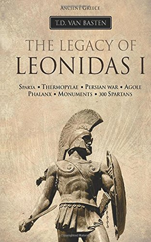 Ancient Greece: The Legacy of Leonidas I (Volume 2)