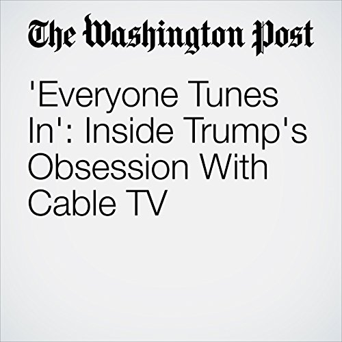 'Everyone Tunes In': Inside Trump's Obsession With Cable TV copertina