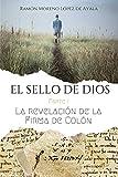 EL SELLO DE DIOS - Parte I: La revelación de la firma de Colón: 1