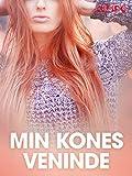 Min kones veninde - erotiske noveller (Danish Edition)