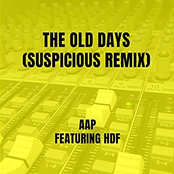 The Old Days (Suspicious Remix)