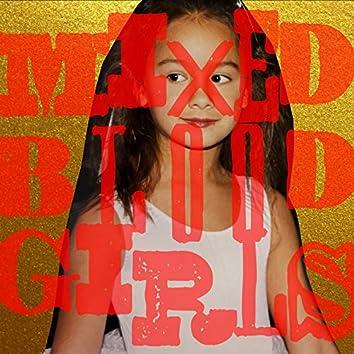 Mixed Blood Girls
