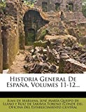 Historia General de Espana, Volumes 11-12...