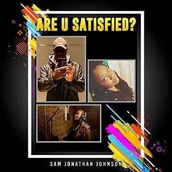 Are U Satisfied? (feat. Ezidinma & Yolanda Johnson)