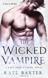 The Wicked Vampire: A Last True Vampire Novel (Last True Vampire series)