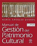Manual De Gestión Del Patrimonio Cultural (2.ª edición actualizada y AUMENTADA) (Textos)