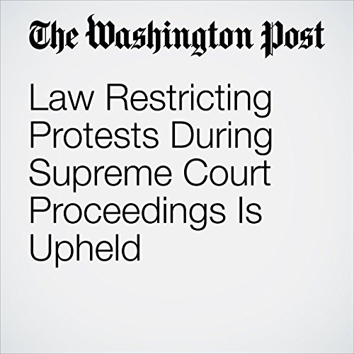 Law Restricting Protests During Supreme Court Proceedings Is Upheld  copertina