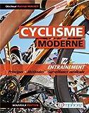 Cyclisme Moderne (le) Entraînement - Principes, méthodes et surveillance médicale - Nouvelle édition