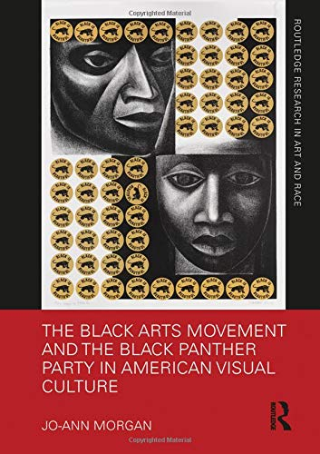 The Black Arts Movement and the Black Panther Party in American Visual Culture (Routledge