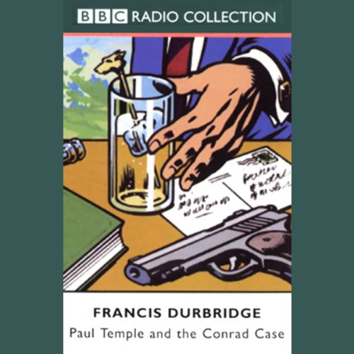 Paul Temple and the Conrad Case (Dramatized) audiobook cover art