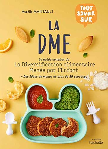 La DME: Le guide complet de la diversification alimentaire menée par l'enfant