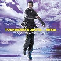 Flying Easy Loving Crazy by Toshinobu Kubota & Misia (2008-03-26)
