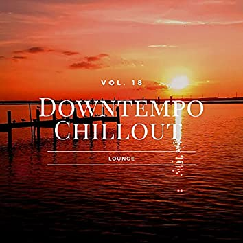 Downtempo Chillout Lounge, Vol.18