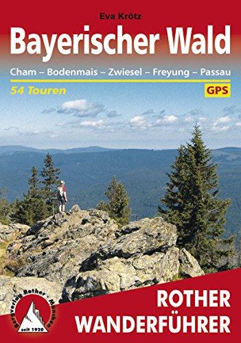 Bayerischer Wald: Cham – Bodenmais – Zwiesel – Freyung – Passau, 54 Touren (Rother Wanderführer)