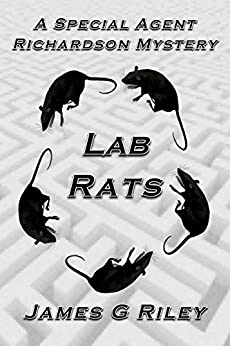 Lab Rats: A Special Agent Richardson Mystery by [James G Riley]