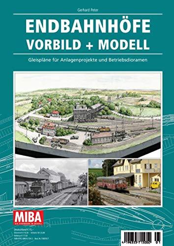 Endbahnhöfe Vorbild + Modell - Gleispläne für Anlagenprojekte und Betriebsdioramen - Miba Planungshilfen 1-2020