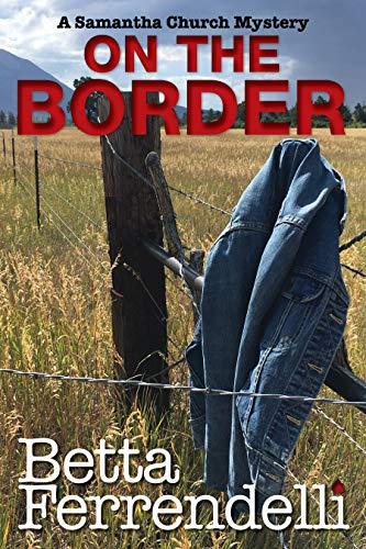 On the Border (A Samantha Church Mystery Book 5)