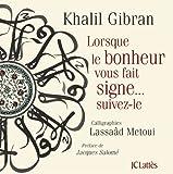 Lorsque le bonheur vous fait signe de Gibran. Khalil (2011) Broché