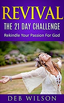 Revival  The 21 Day Challenge  Rekindle Your Passion for God