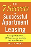The 7 Secrets to Successful Apartment Leasing: Find Quality Renters, Fill Vacancies, and Maximize Your Rental Income (CLS.EDUCATION)