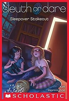 Sleuth or Dare #2: Sleepover Stakeout by [Kim Harrington]