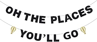 Oh The Places You'll Go Birthday Banner - Inspirational Quotes Rhyme - Kids School Days Bon Voyage - Child Birthday Hot Air Balloon Cake Décor - Graduation Party Decoration