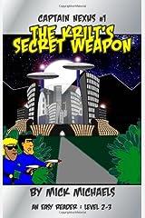 The Krilt's Secret Weapon: The Adventures of Captain Nexus (Volume 1) Paperback