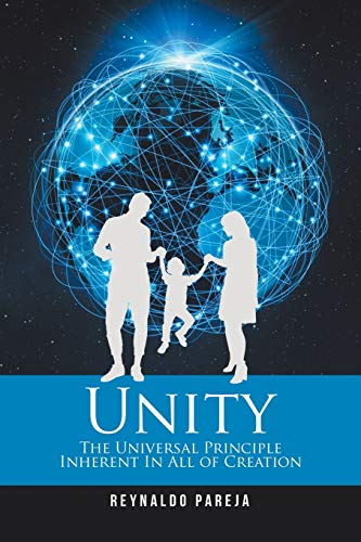 Unity: The Universal Principle Inherent In All of Creation