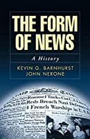 The Form of News: A History (The Guilford Communication Series)