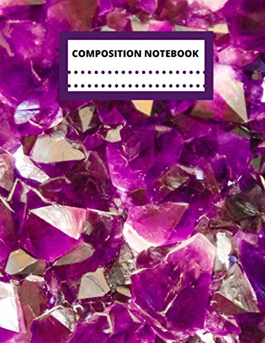Amethyst Crystals Notebook: Amethyst Crystal Stone Large Composition Notebook Wide Ruled Crystal Sto