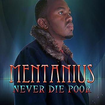 Never Die Poor