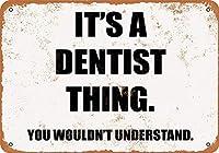それは歯科医のものです。 あなたは金属の看板のレトロな壁の装飾のティンサインバー、カフェ、家の装飾を理解しないでしょう