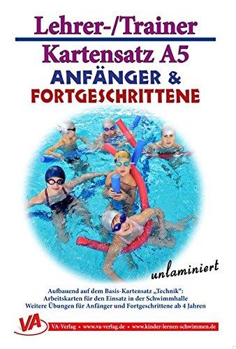 Kartensatz Erweiterung Anfänger & Fortgeschrittene, unlaminiert: DIN A5, unlaminiert (Lehrer-/Trainer-Kartensatz unlaminiert / Arbeitskarten für den Schwimmunterricht)
