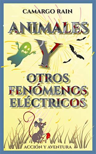 Portada del libro Animales y otros fenómenos eléctricos de Camargo Rain