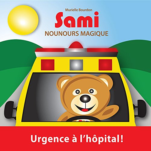 SAMI NOUNOURS MAGIQUE: Urgence à l'hôpital! (Édition en couleurs)