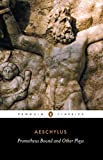 Prometheus Bound and Other Plays: Prometheus Bound, The Suppliants, Seven Against Thebes, The Persians (Penguin Classics) by Philip Vellacott (1961-08-30)