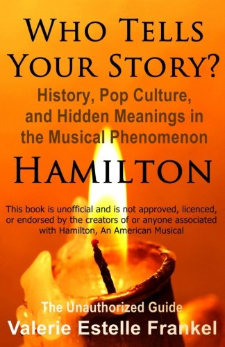 Who Tells Your Story? History, Pop Culture, and Hidden Meanings in Hamilton
