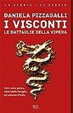 I Visconti. Le battaglie della vipera
