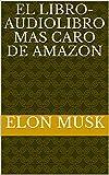 El Libro-Audiolibro mas caro de amazon