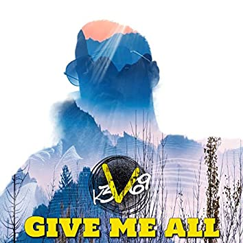 Give Me All