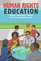 Human Rights Education: Theory, Research, Praxis (Pennsylvania Studies in Human Rights)