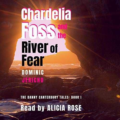 Chardelia Foss and the River of Fear cover art