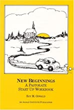 New Beginnings: A Pastorate Start Up Workbook [Paperback] [February 1989] (Author) Toy M. Oswald