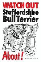 WATCH OUT Staffordshire Bull Terrier アニメイラストサインボード:スタッフォードシャーブルテリア(B) イギリス製 英語看板 Made in U.K [並行輸入品]
