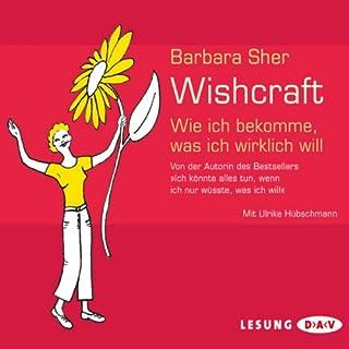 Wishcraft     Wie ich bekomme, was ich wirklich will              Autor:                                                                                                                                 Barbara Sher                               Sprecher:                                                                                                                                 Ulrike Hübschmann                      Spieldauer: 3 Std. und 52 Min.     30 Bewertungen     Gesamt 4,0